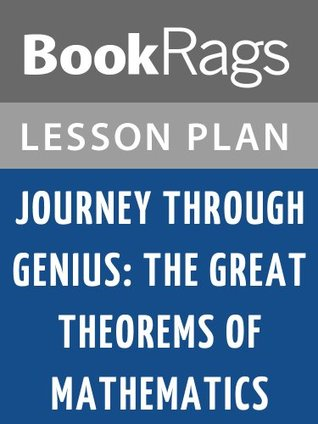 Journey Through Genius: The Great Theorems of Mathematics Lesson Plans