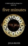 Five Minutes by Julia T. Williams