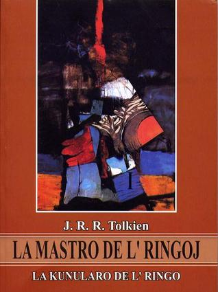 La Kunularo de l' Ringo (La Mastro de l' Ringoj, #1)
