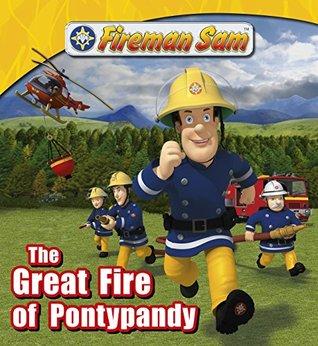 Fireman Sam: The Great Fire of Pontypandy (Fireman Sam Adventure Stories Book 2)