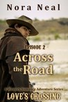 Across the Road (Love's Crossing 2)