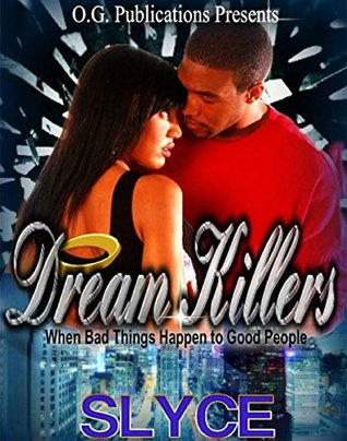 Dream Killers: When Bad Things Happen To Good People