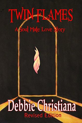 Twin Flames ~ Revised Edition: A Soul Mate Love Story