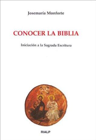 Conocer la Biblia: Iniciación a la Sagrada Escritura