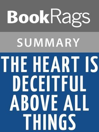 The Heart Is Deceitful Above All Things by JT LeRoy l Summary & Study Guide