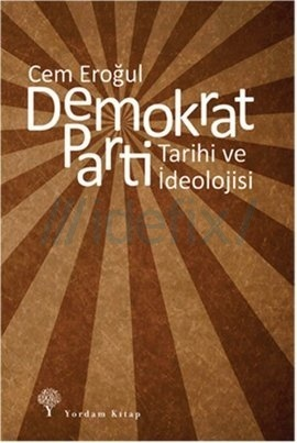 Demokrat Parti: Tarihi ve İdeolojisi