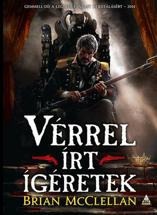 Vérrel írt ígéretek (The Powder Mage, #1)