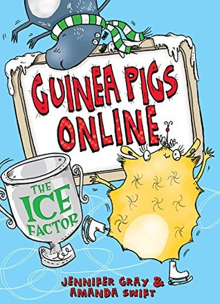 The Ice Factor (Guinea Pigs Online #6)