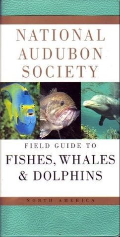 National Audubon Society Field Guide to Fishes, Whales and Do... by National Audubon Society