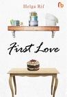 First Love by Helga Rif