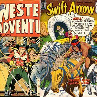 Swift arrow and Western Adventures. Wild West Golden Age Digital Comics Issues 3 and 1. (Golden age Comics Book 21)