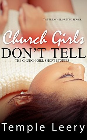 CHURCH GIRLS DON'T TELL: Church Girl Short Stories Book 1