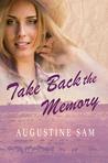 Take Back the Memory by Augustine Sam
