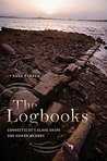 The Logbooks: Connecticut's Slave Ships and Human Memory (The Driftless Connecticut Series & Garnet Books)
