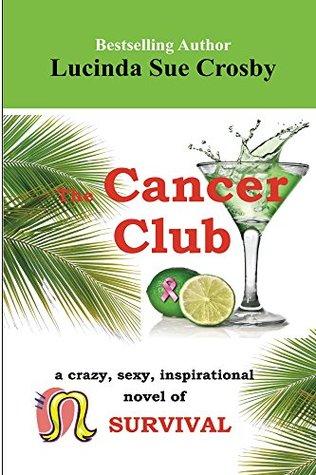 the-cancer-club-a-crazy-sexy-inspirational-novel-of-survival