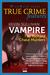 Vampire: The Richard Chase ...