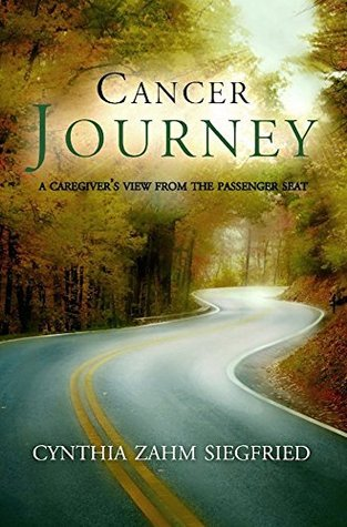 Cancer journey: A Caregiver's View from the Passenger Seat