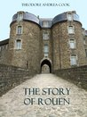 The Story of Rouen (Illustrated)
