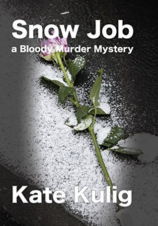 snow-job-a-bloody-murder-mystery-bloody-murder-mysteries-book-3