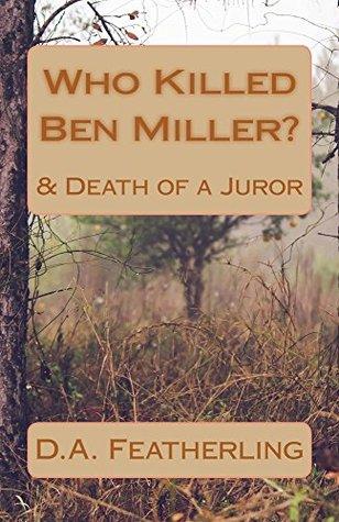 Who Killed Ben Miller?: & Death of a Juror