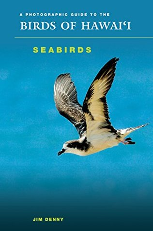 A Photographic Guide to the Birds of Hawaii: Seabirds (Latitude 20 Books)