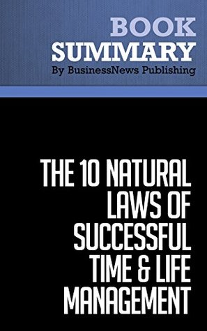 Summary : The 10 Natural Laws of Successful Time & Life Management - Hyrum W. Smith: Proven Strategies for Increased Productivity and Inner Peace