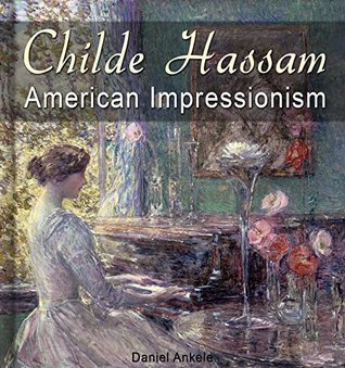 Childe Hassam: American Impressionism - 590+ Impressionist Paintings