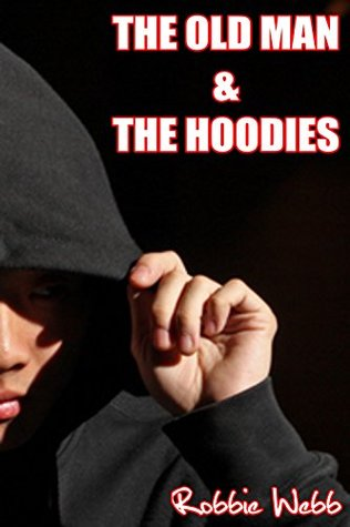 The Old Man & The Hoodies