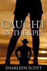 Caught in the Spin (the Caught Series Book 2)