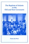 The Baptism of Infants in the Old and New Covenants