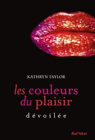 Dévoilée (Les couleurs du plaisir #2)