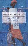 Vzpomínky, co neuletí by Hana Andronikova