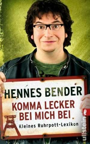 Komma lecker bei mich bei: Kleines Ruhrpott-Lexikon