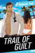 Trail of Guilt (Trail, #2)