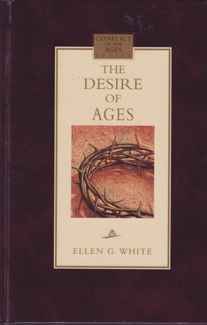 The Desire of Ages by Ellen G. White