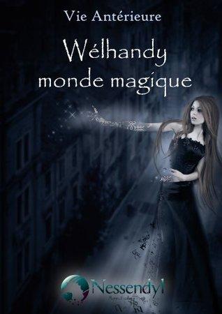 Vie antérieure T1 - Wélhandy monde magique
