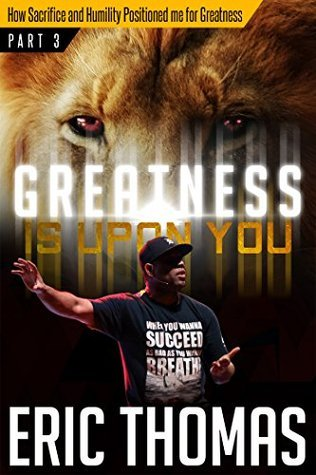 Greatness Is Upon You: How Sacrifice and Humility Positioned Me for Greatness