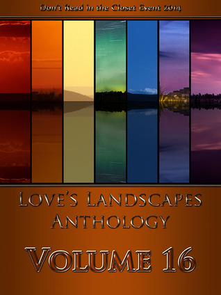 Love's Landscapes Anthology Volume 16 by Arielle Pierce