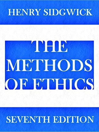 The Methods of Ethics (Interesting Ebooks)