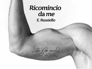 Ricomincio da me by Elena Russiello