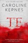 Te by Caroline Kepnes