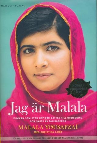 Jag är Malala: Flickan som stod upp för rätten till utbildning och sköts av talibanerna