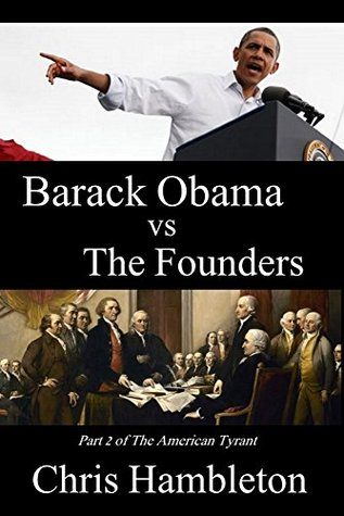 Barack Obama vs The Founders (The American Tyrant Book 2)