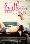 Southern Perfection by Casey Peeler