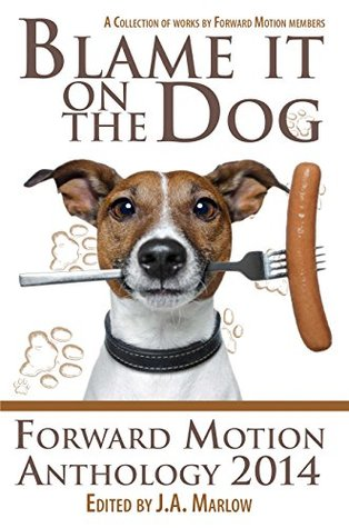 Blame it on the Dog (Forward Motion Anthology 2014)