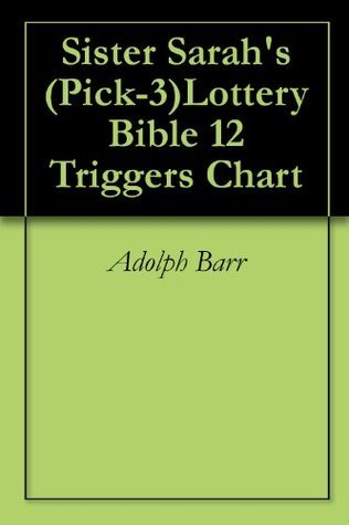 Sister Sarah's (Pick-3)Lottery Bible 12 Triggers Chart