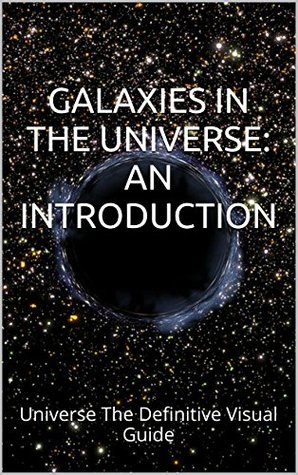 Galaxies in the Universe: An Introduction: How Big Is Our Universe? - The Evolution of the Universe - An Expanded View of the Universe