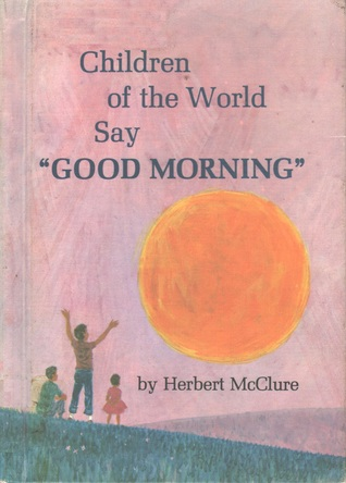 Children Of The World Say Good Morning By Herbert Mcclure