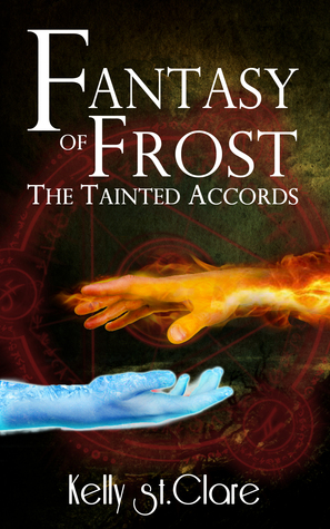 Pdf Fantasy Of Frost The Tainted Accords 1 By Kelly St Clare