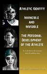 Athletic Identity: Invincible and Invisible, the Personal Development of the Athlete
